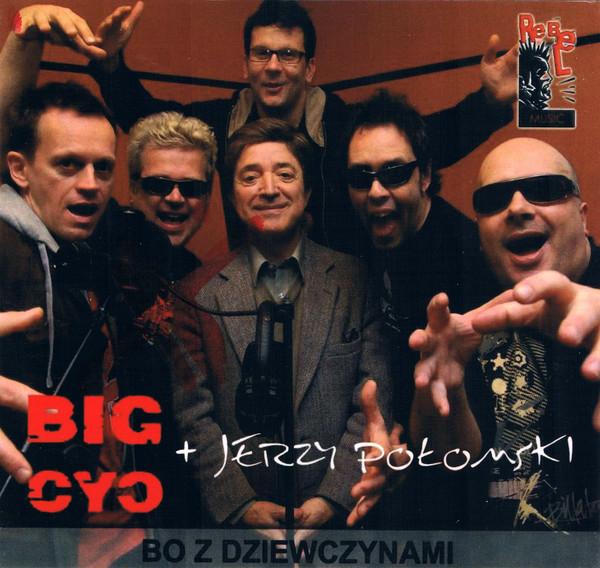 Big Cyc, Jerzy Połomski – Bo Z Dziewczynami