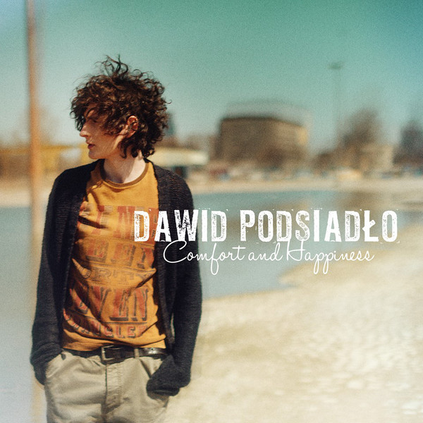 Dawid Podsiadło – Comfort and Happiness