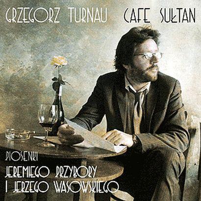 Grzegorz Turnau – Cafe Sułtan