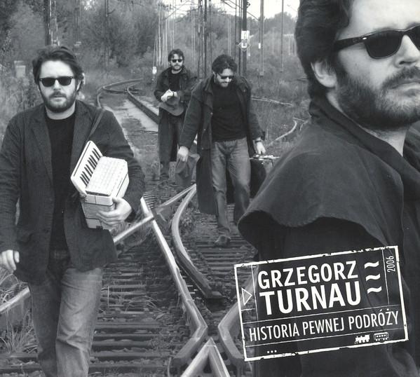 Grzegorz Turnau – Historia Pewnej Podróży