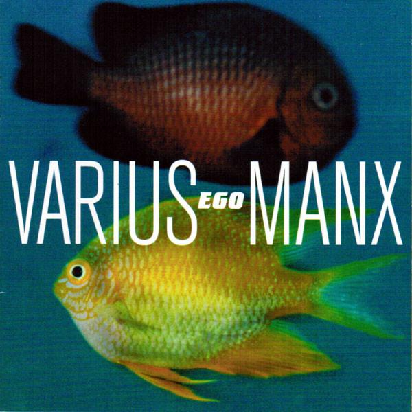 Varius Manx – Ego