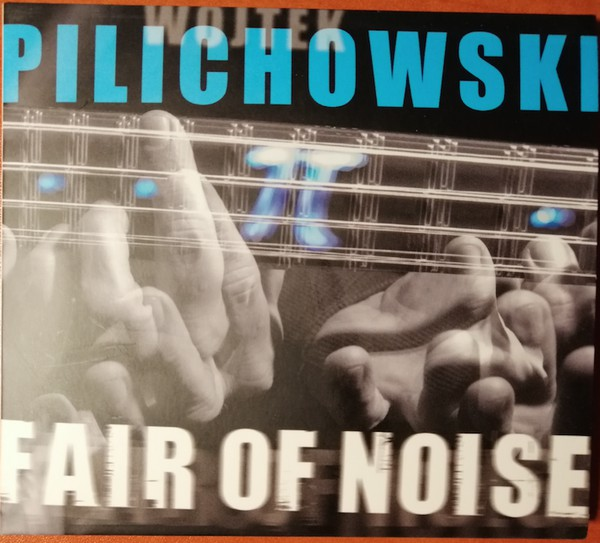 Wojtek Pilichowski – Fair Of Noise